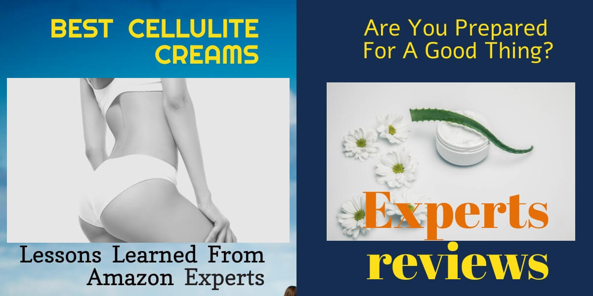 BEST CELLULITE CREAMS Experts Reviews